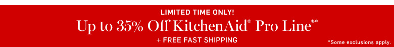 Up to 35% Off KitchenAid Pro Line*