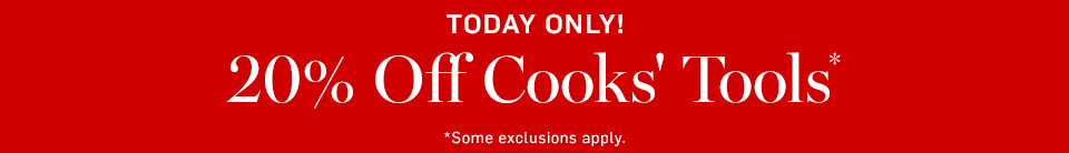 20% Off Cooks' Tools*