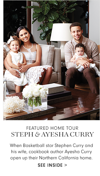 Featured Home Tour - Steph & Ayesha Curry >