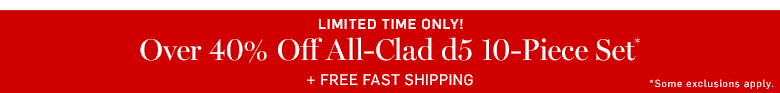Limited Time Only! Over 40% Off All-Clad d5 10-Piece Set + Free Fast Shipping