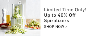 Limited Time Only! Up to 40% Off Spiralizers >