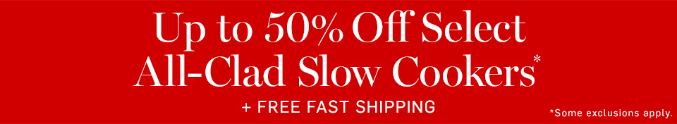 Up to 50% Off Select All-Clad Slow Cookers* + Free Fast Shipping
