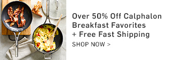 Over 50% Off Calphalon Breakfast Favorites + Free Fast Shipping >