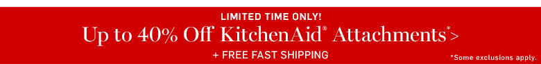 Up to 40% Off KitchenAid Attachments* + Free Fast Shipping