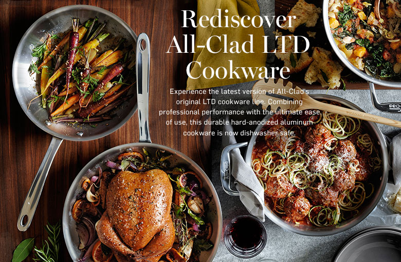 Rediscover All-Clad LTD Cookware >