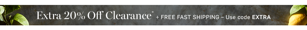 Extra 20% Off Clearance* + Free Fast Shipping with code EXTRA