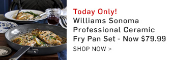 Today Only! Williams Sonoma Professional Ceramic Fry Pan Set - Now $79.99