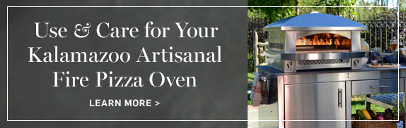 Use & Care for Your Kalamazoo Artisanal Fire Pizza Oven >
