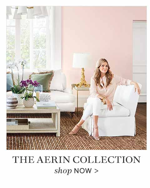 The Aerin Collection - Shop Now >