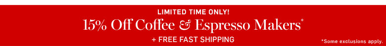 Limited Time Only! 15% Off Coffee & Espresso Makers*