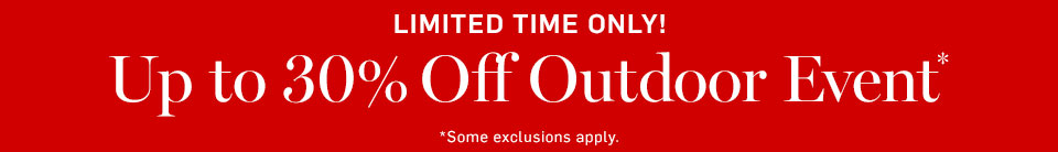 Limited Time Only! Up to 30% Off Outdoor Event*