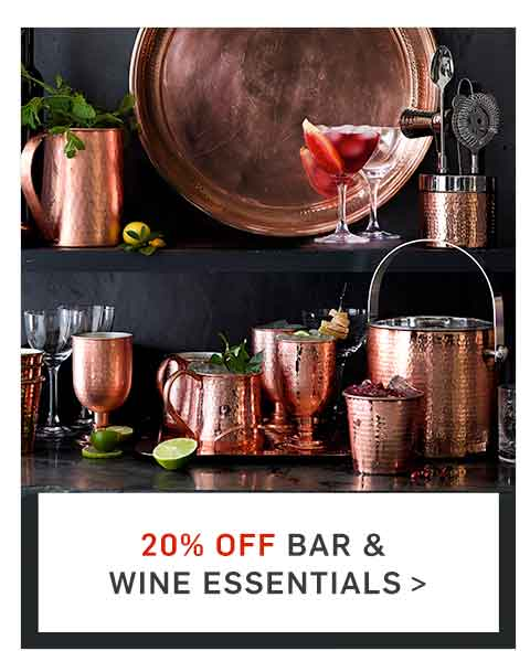 20% Off Bar & Wine Essentials >