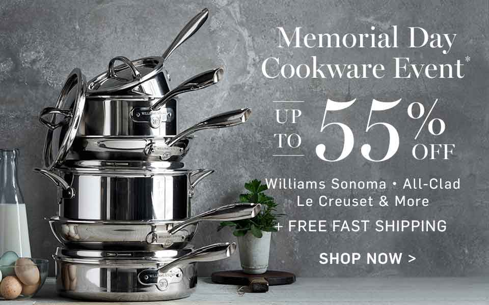 Memorial Day Cookware Event* Up to 55% Off - Shop Now >
