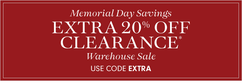 Memorial Day Savings! Extra 20% Off Clearance* Use Code EXTRA